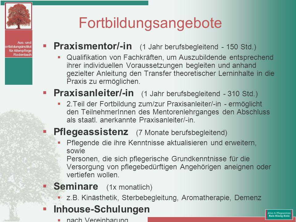 Aus- und Fortbildungsinstitut für Altenpflege Rodenbach Fortbildungsangebote Praxismentor/-in (1 Jahr berufsbegleitend - 150 Std.) Qualifikation von F