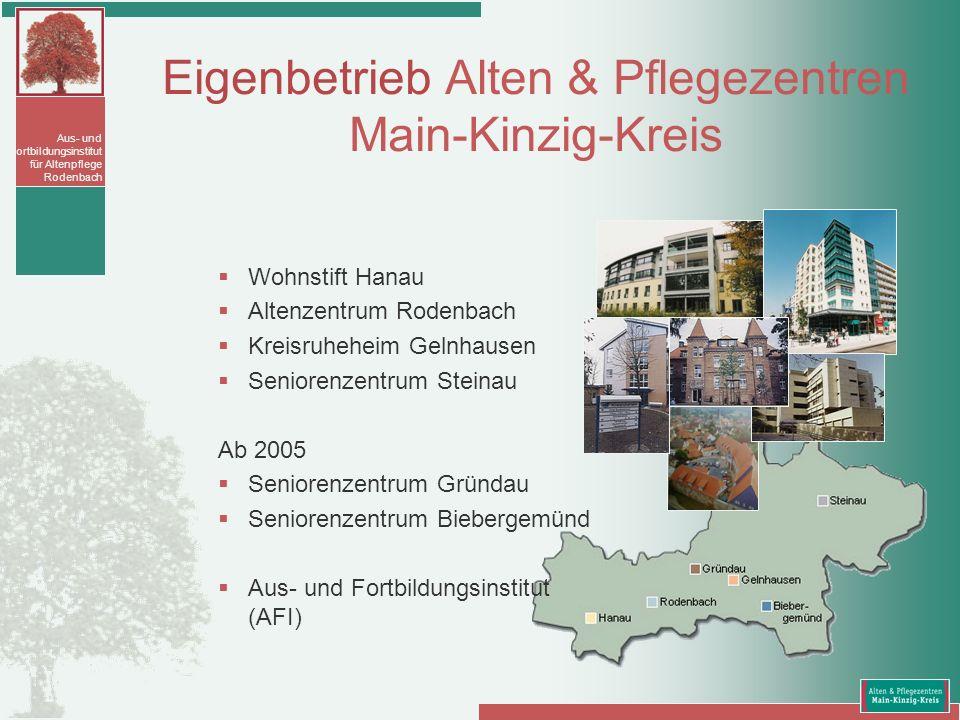 Aus- und Fortbildungsinstitut für Altenpflege Rodenbach Eigenbetrieb Alten & Pflegezentren Main-Kinzig-Kreis Wohnstift Hanau Altenzentrum Rodenbach Kr
