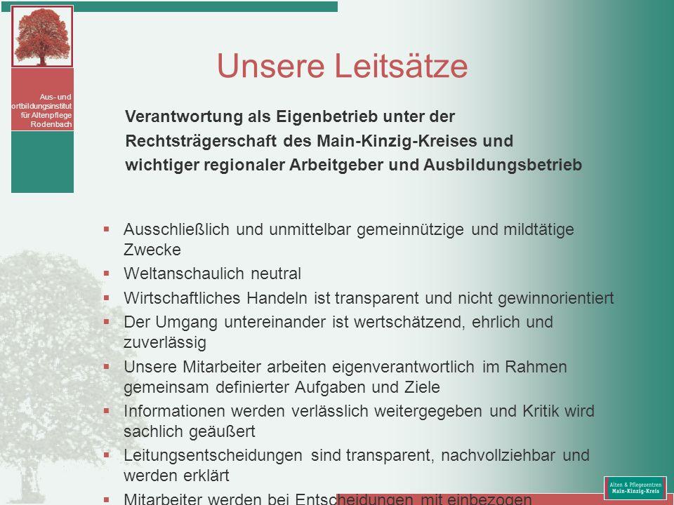 Aus- und Fortbildungsinstitut für Altenpflege Rodenbach Unsere Leitsätze Ausschließlich und unmittelbar gemeinnützige und mildtätige Zwecke Weltanscha