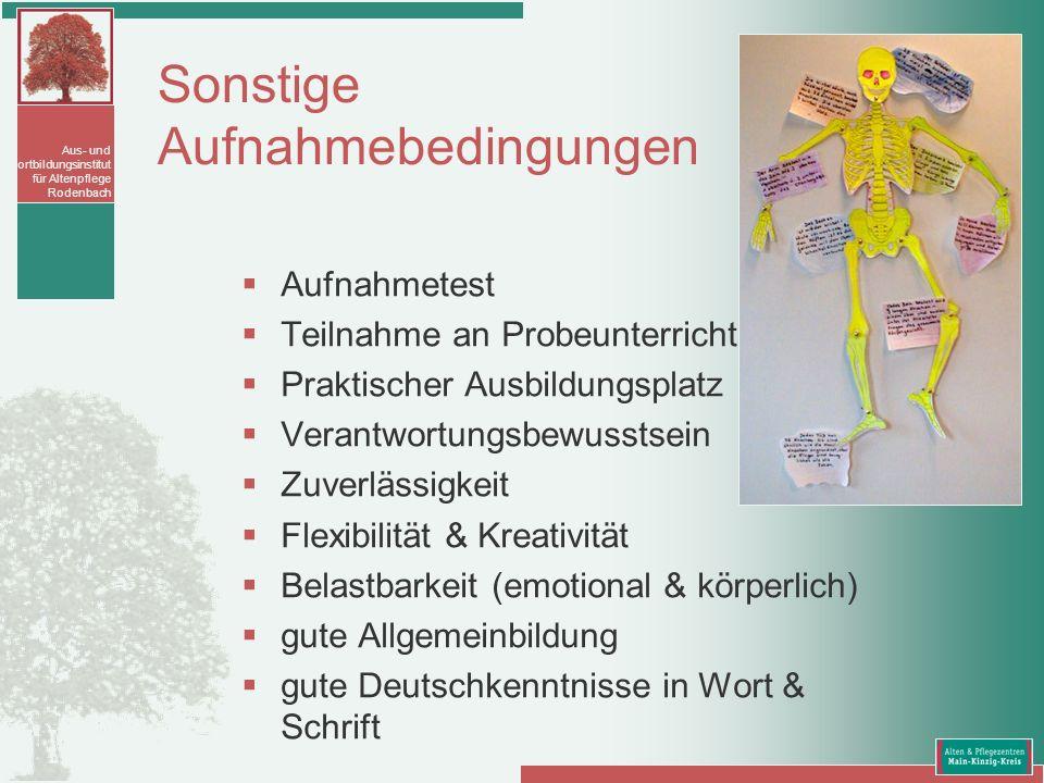 Aus- und Fortbildungsinstitut für Altenpflege Rodenbach Sonstige Aufnahmebedingungen Aufnahmetest Teilnahme an Probeunterricht Praktischer Ausbildungs