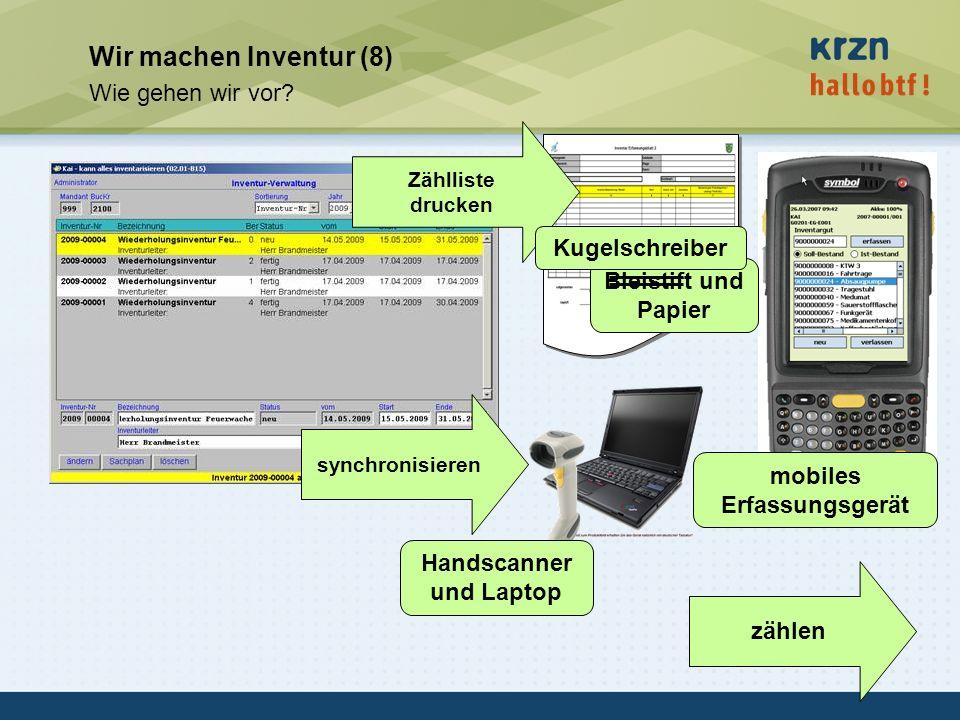 hallobtf! gmbh / Kai-Inventarisierungstag 2010 / Seite 18 Wir machen Inventur (8) Wie gehen wir vor? zählen Handscanner und Laptop mobiles Erfassungsg