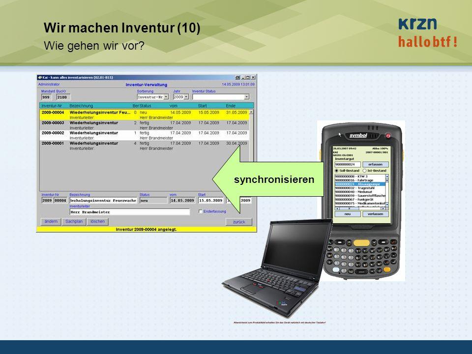 hallobtf! gmbh / Kai-Inventarisierungstag 2010 / Seite 20 Wir machen Inventur (10) Wie gehen wir vor? synchronisieren