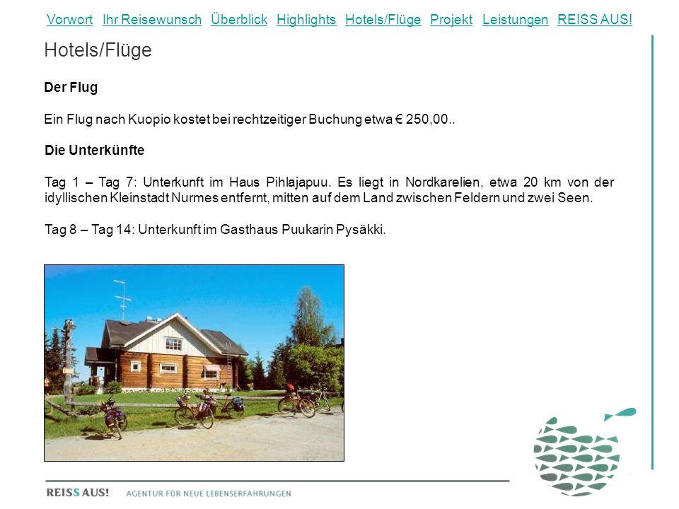 Hotels/Flüge Die Unterkünfte Tag 1 – Tag 7: Unterkunft im Haus Pihlajapuu. Es liegt in Nordkarelien, etwa 20 km von der idyllischen Kleinstadt Nurmes