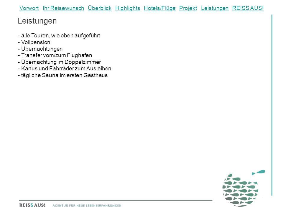 Leistungen - alle Touren, wie oben aufgeführt - Vollpension - Übernachtungen - Transfer vom/zum Flughafen - Übernachtung im Doppelzimmer - Kanus und F