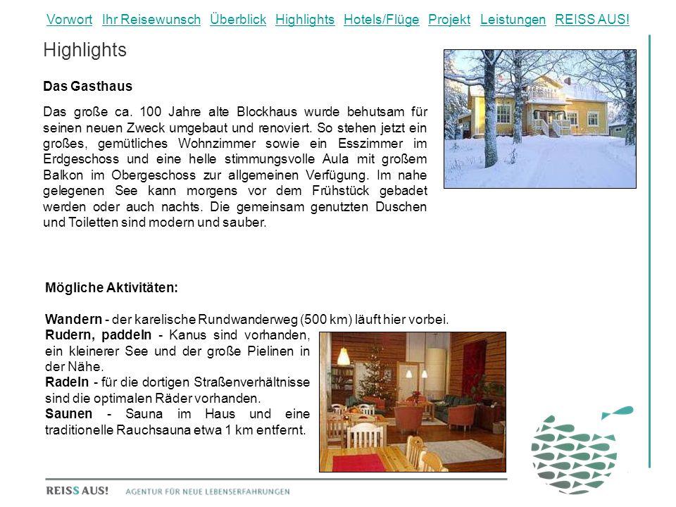 Highlights Das Gasthaus Das große ca.