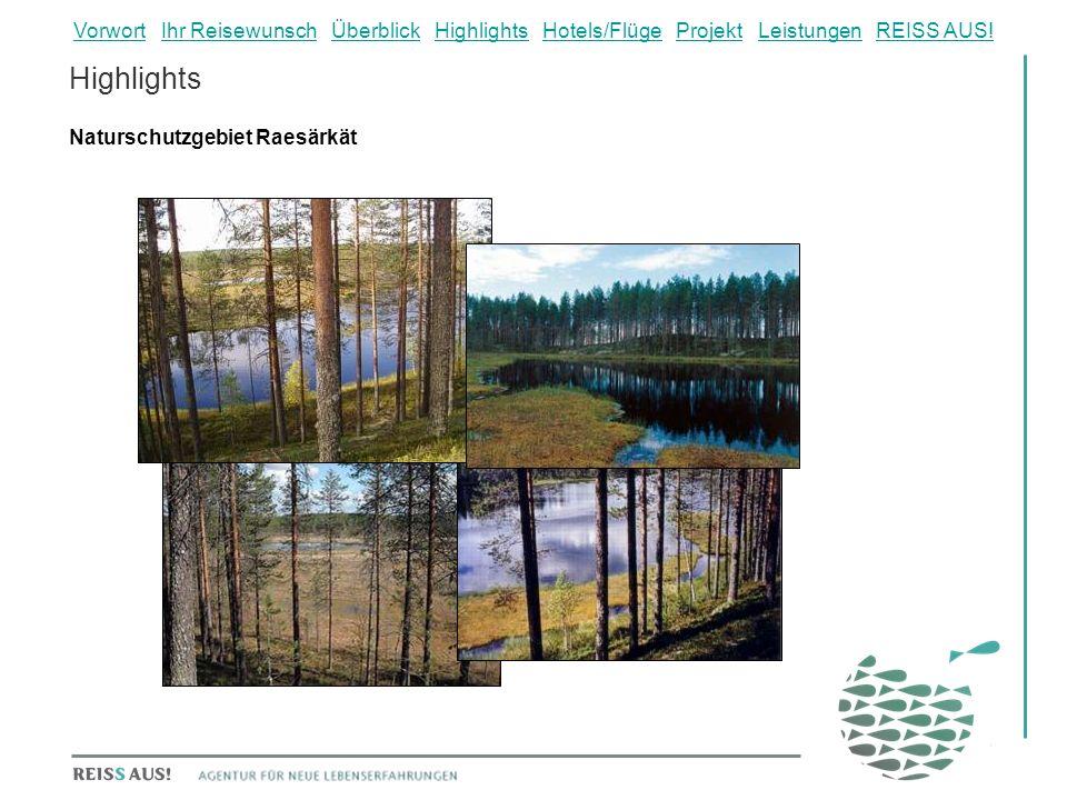 Highlights Naturschutzgebiet Raesärkät VorwortVorwort Ihr Reisewunsch Überblick Highlights Hotels/Flüge Projekt Leistungen REISS AUS!Ihr ReisewunschÜb
