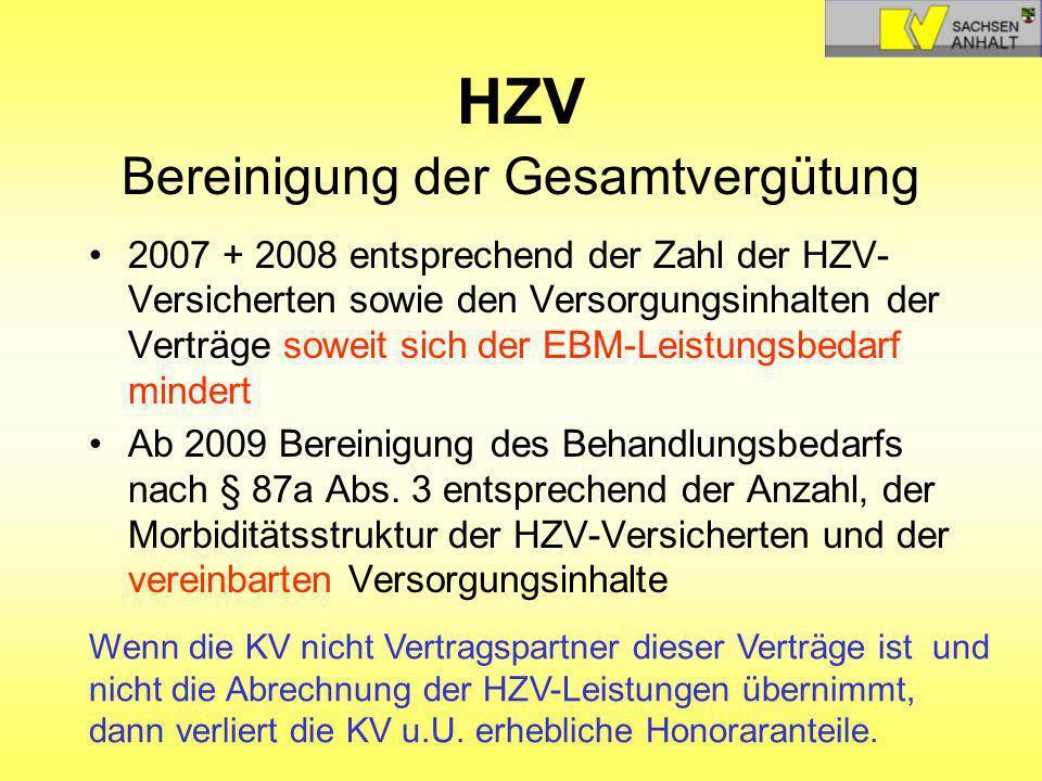 HZV Bereinigung der Gesamtvergütung 2007 + 2008 entsprechend der Zahl der HZV- Versicherten sowie den Versorgungsinhalten der Verträge soweit sich der