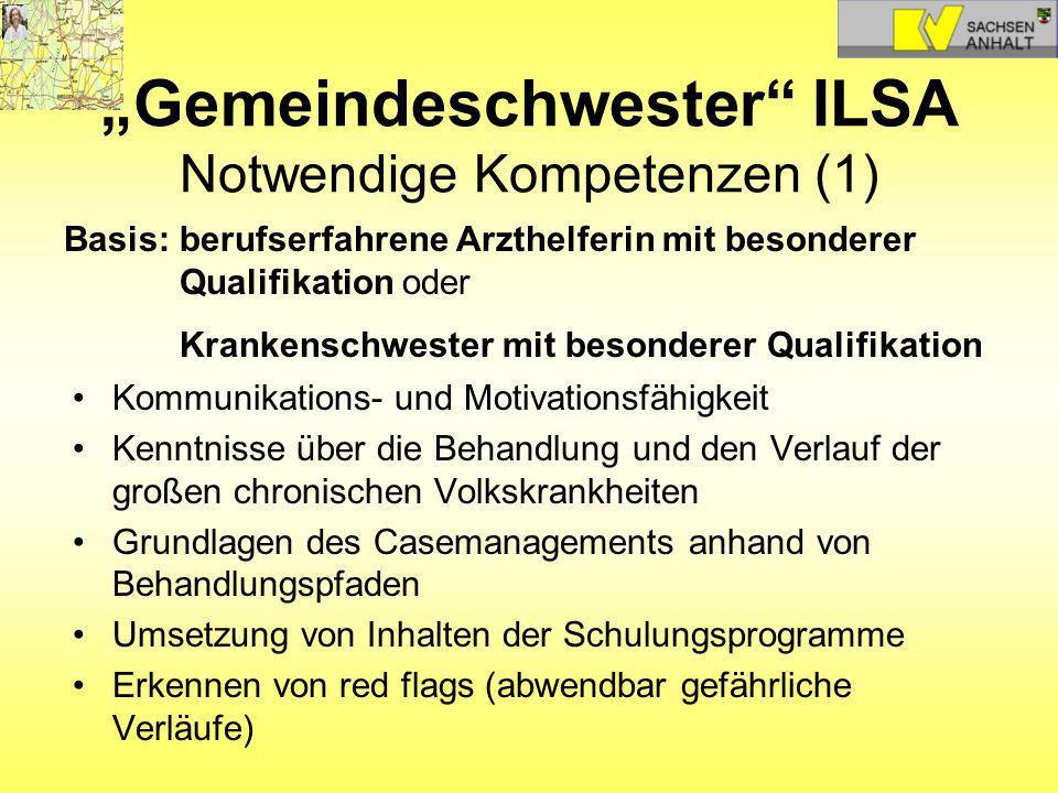 Gemeindeschwester ILSA Notwendige Kompetenzen (1) Kommunikations- und Motivationsfähigkeit Kenntnisse über die Behandlung und den Verlauf der großen c
