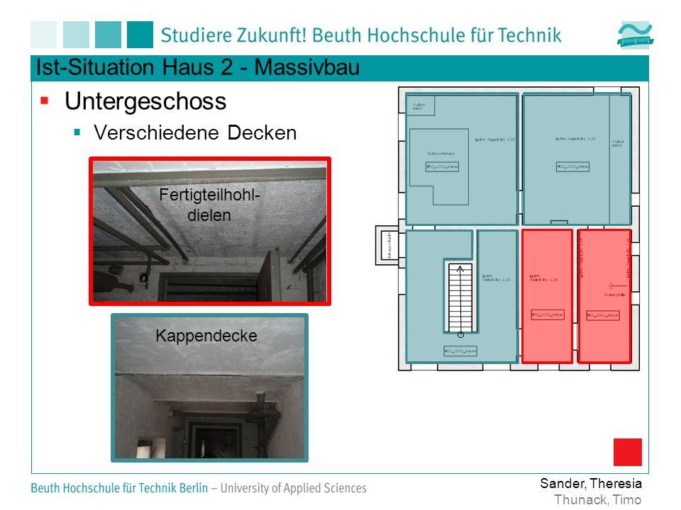 Ist-Situation Haus 2 - Massivbau Fertigteilhohl- dielen Kappendecke Untergeschoss Verschiedene Decken Sander, Theresia Thunack, Timo