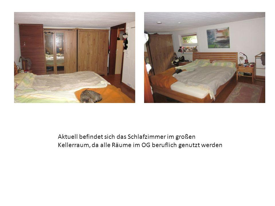 Aktuell befindet sich das Schlafzimmer im großen Kellerraum, da alle Räume im OG beruflich genutzt werden