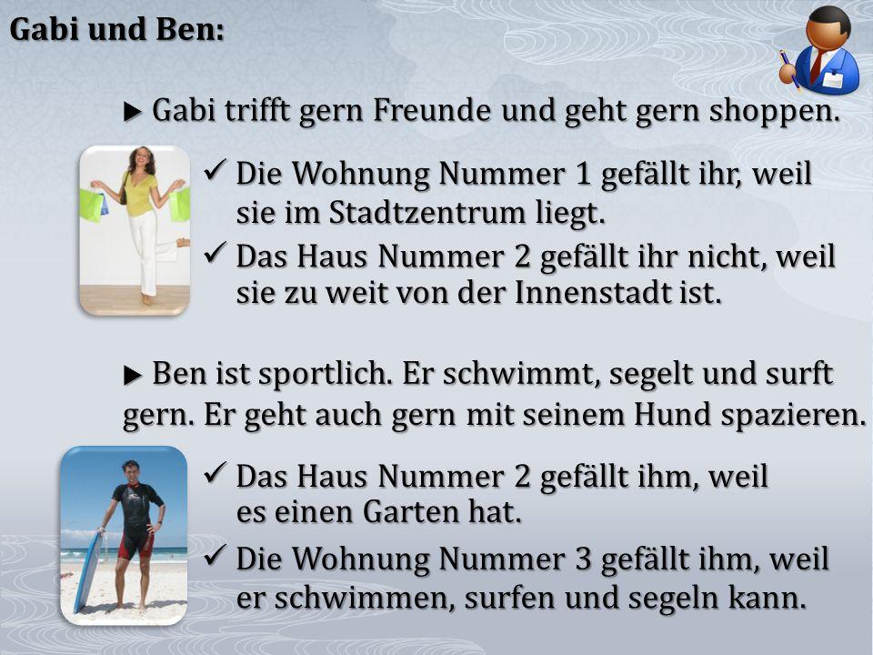 Gabi und Ben: Gabi trifft gern Freunde und geht gern shoppen.