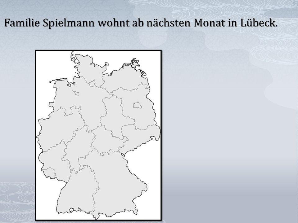 Familie Spielmann wohnt ab nächsten Monat in Lübeck.