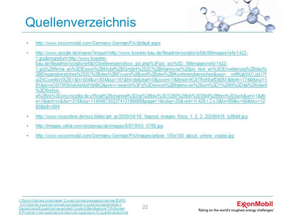 22 Quellenverzeichnis http://www.exxonmobil.com/Germany-German/PA/default.aspx http://www.google.de/imgres?imgurl=http://www.koester-bau.de/fileadmin/