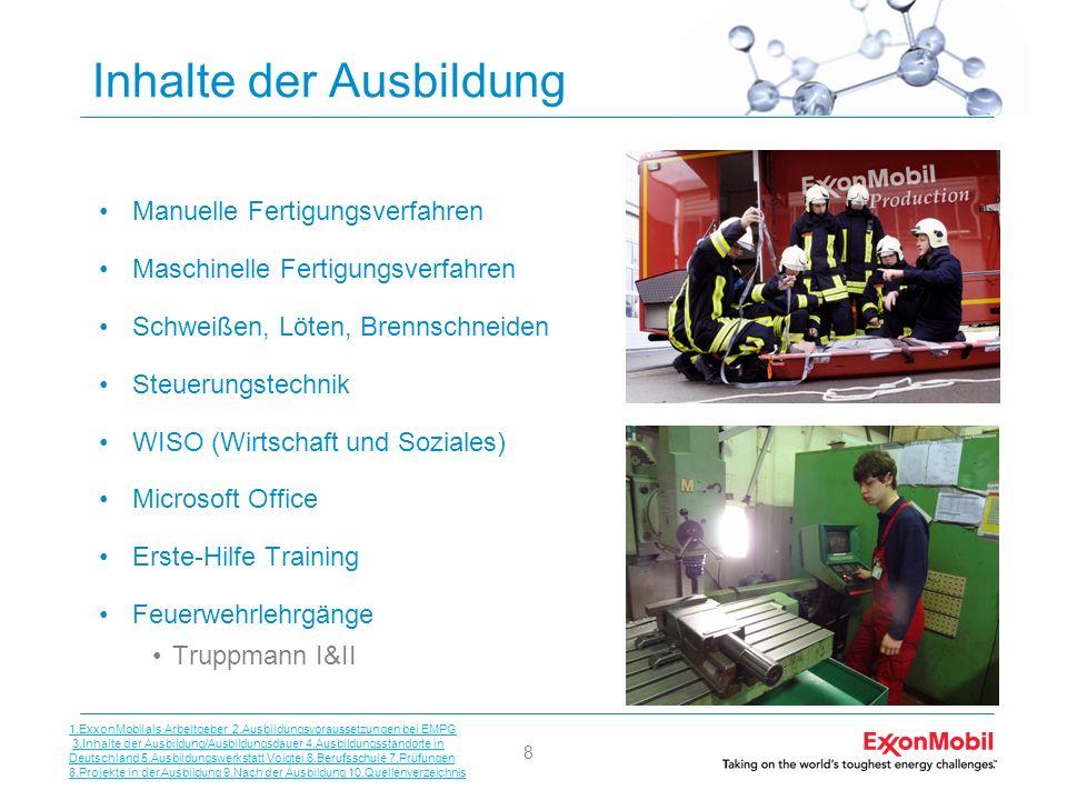 8 Inhalte der Ausbildung Manuelle Fertigungsverfahren Maschinelle Fertigungsverfahren Schweißen, Löten, Brennschneiden Steuerungstechnik WISO (Wirtsch