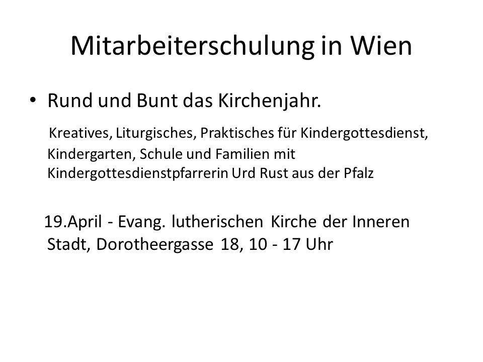 Mitarbeiterschulung in Wien Rund und Bunt das Kirchenjahr. Kreatives, Liturgisches, Praktisches für Kindergottesdienst, Kindergarten, Schule und Famil