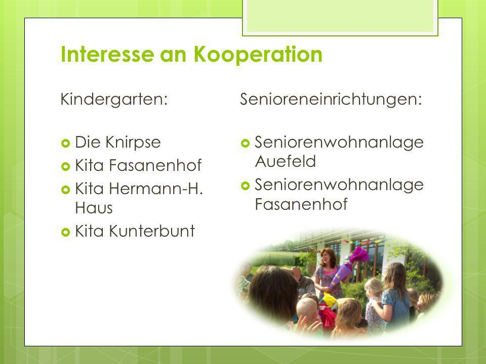 Interesse an Kooperation Kindergarten: Die Knirpse Kita Fasanenhof Kita Hermann-H. Haus Kita Kunterbunt Senioreneinrichtungen: Seniorenwohnanlage Auef