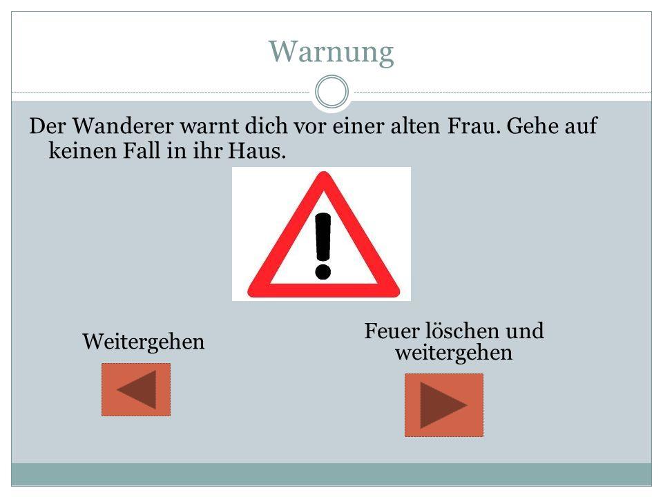 Warnung Der Wanderer warnt dich vor einer alten Frau.