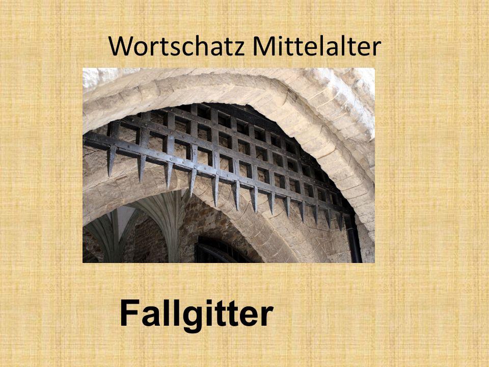 Wortschatz Mittelalter Fallgitter