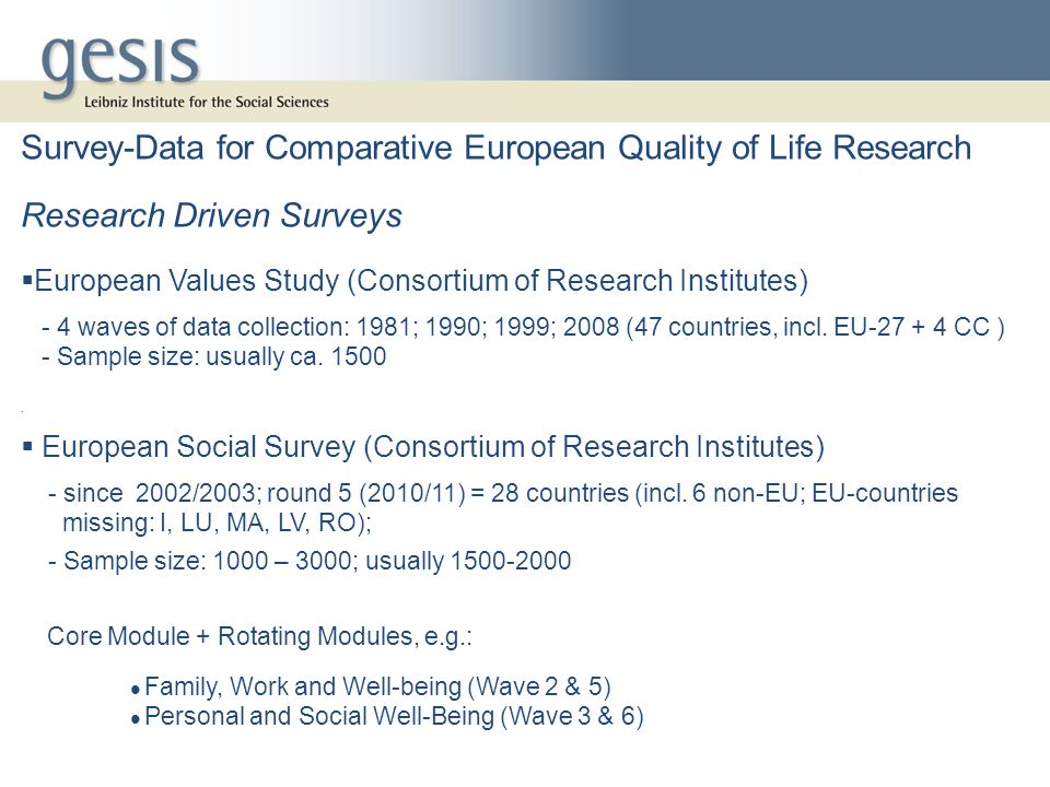 Survey-Data for Comparative European Quality of Life Research Research Driven Surveys European Values Study (Consortium of Research Institutes) - 4 wa