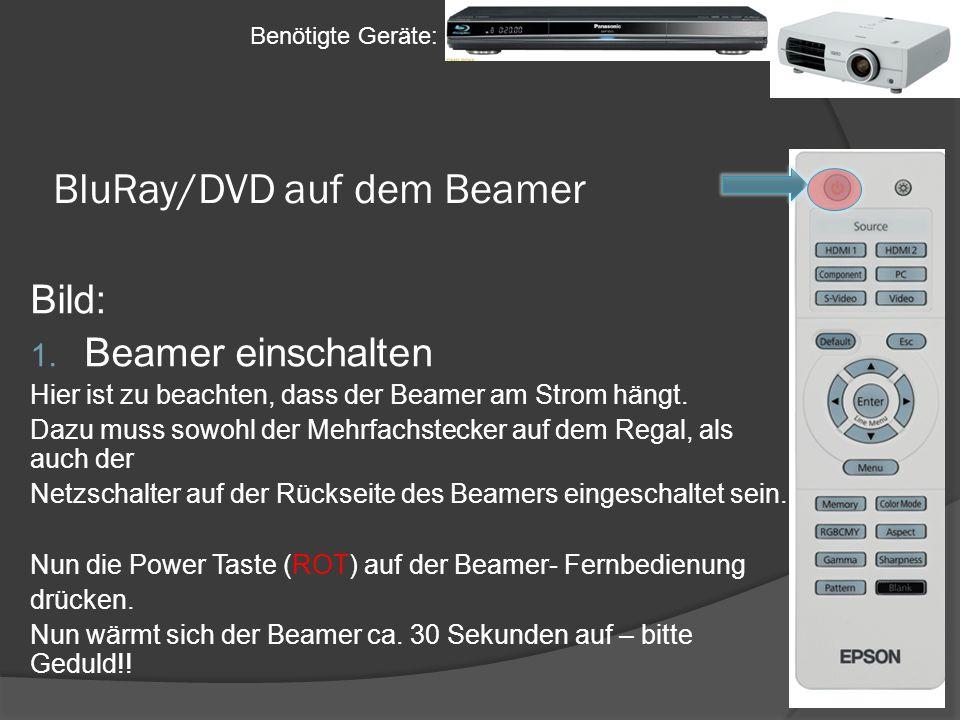 BluRay/DVD auf dem Beamer Bild: 1. Beamer einschalten Hier ist zu beachten, dass der Beamer am Strom hängt. Dazu muss sowohl der Mehrfachstecker auf d