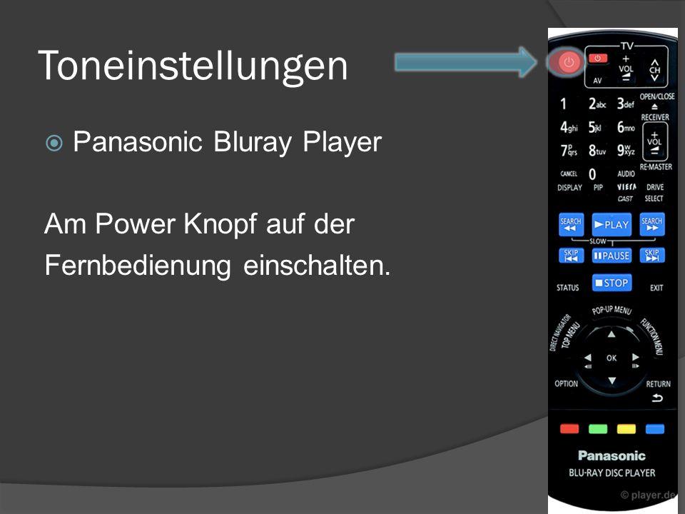 Toneinstellungen Panasonic Bluray Player Am Power Knopf auf der Fernbedienung einschalten.