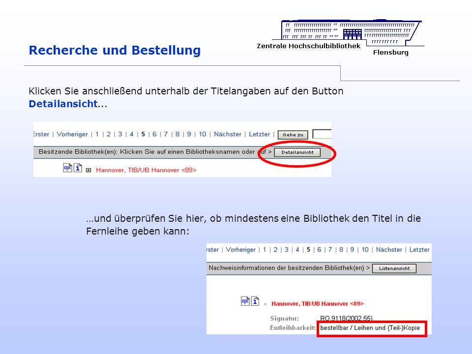 Recherche und Bestellung Klicken Sie anschließend unterhalb der Titelangaben auf den Button Detailansicht... …und überprüfen Sie hier, ob mindestens e