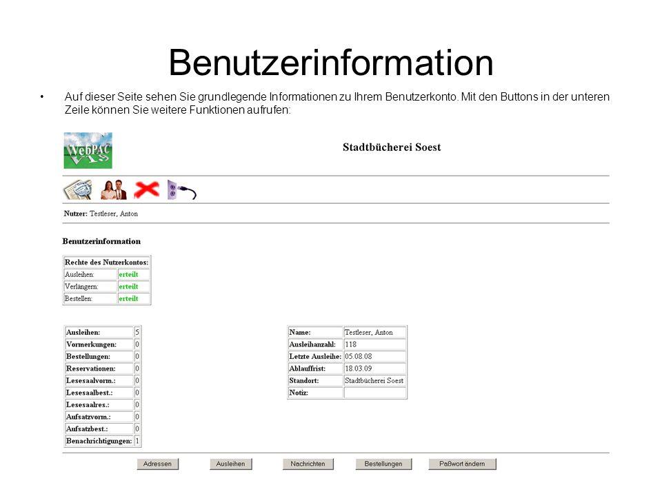 Benutzerinformation Auf dieser Seite sehen Sie grundlegende Informationen zu Ihrem Benutzerkonto. Mit den Buttons in der unteren Zeile können Sie weit