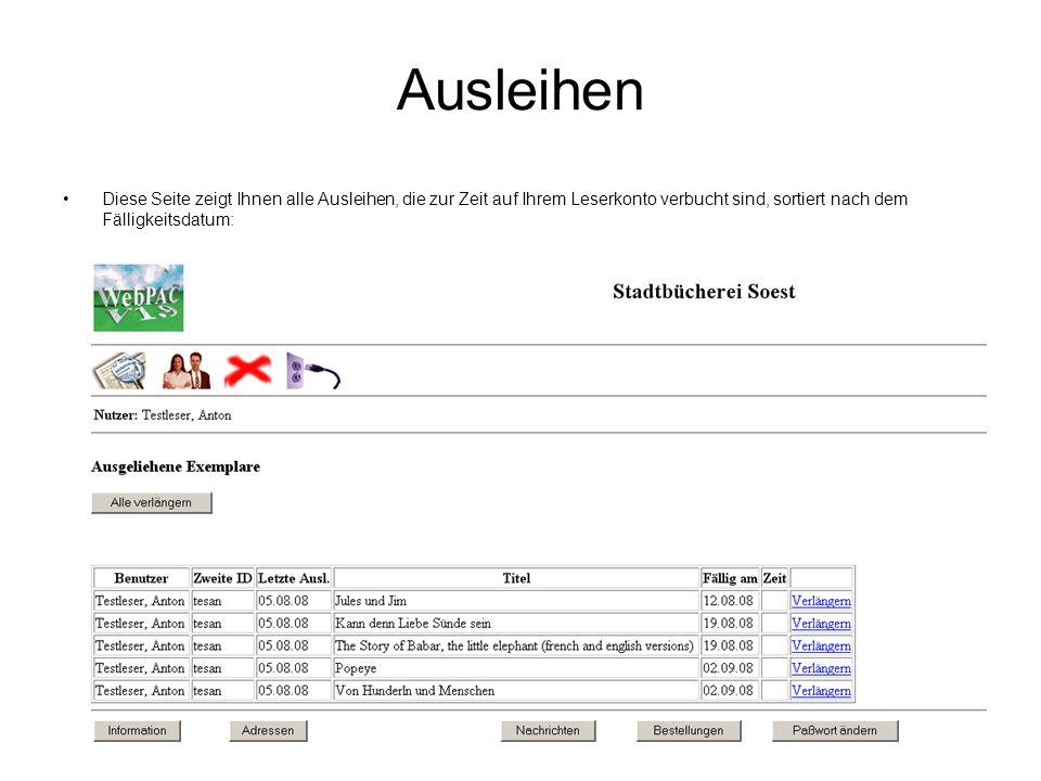 Ausleihen Diese Seite zeigt Ihnen alle Ausleihen, die zur Zeit auf Ihrem Leserkonto verbucht sind, sortiert nach dem Fälligkeitsdatum: