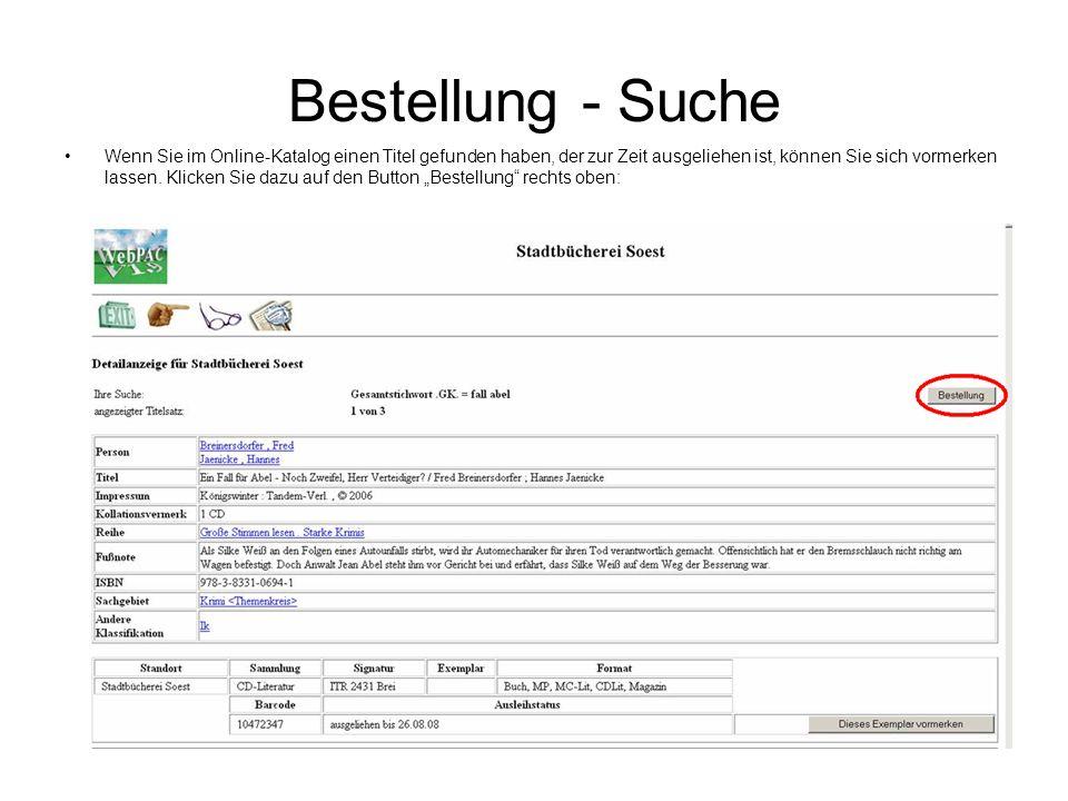 Bestellung - Suche Wenn Sie im Online-Katalog einen Titel gefunden haben, der zur Zeit ausgeliehen ist, können Sie sich vormerken lassen. Klicken Sie