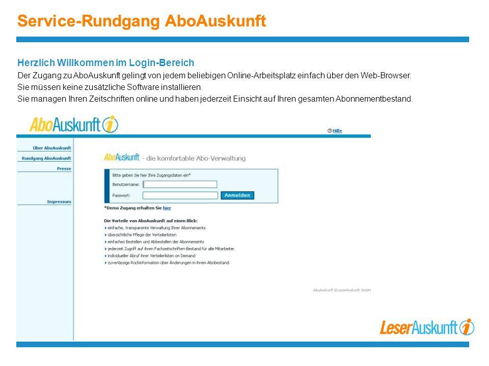 Service-Rundgang AboAuskunft Herzlich Willkommen im Login-Bereich Der Zugang zu AboAuskunft gelingt von jedem beliebigen Online-Arbeitsplatz einfach über den Web-Browser.