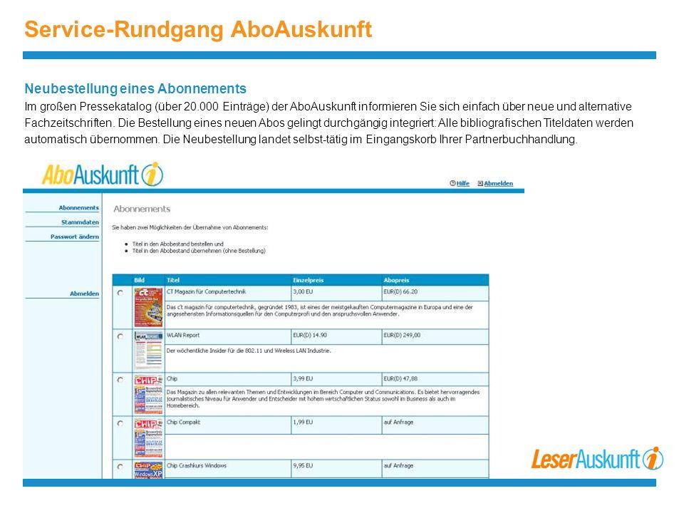 Service-Rundgang AboAuskunft Neubestellung eines Abonnements Im großen Pressekatalog (über 20.000 Einträge) der AboAuskunft informieren Sie sich einfach über neue und alternative Fachzeitschriften.