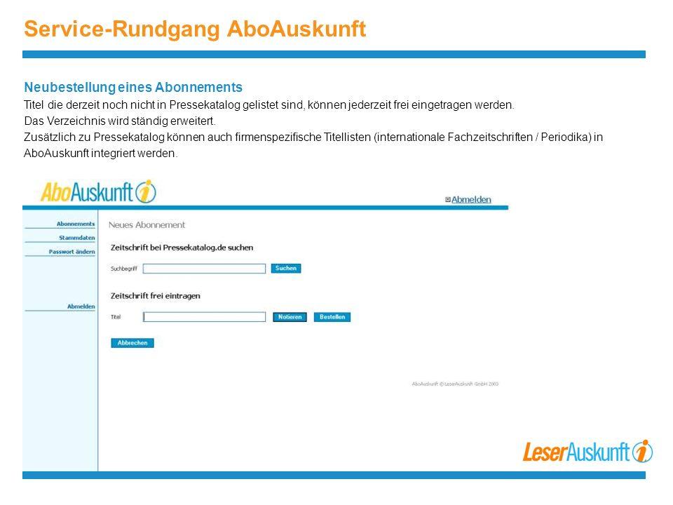 Service-Rundgang AboAuskunft Neubestellung eines Abonnements Titel die derzeit noch nicht in Pressekatalog gelistet sind, können jederzeit frei eingetragen werden.