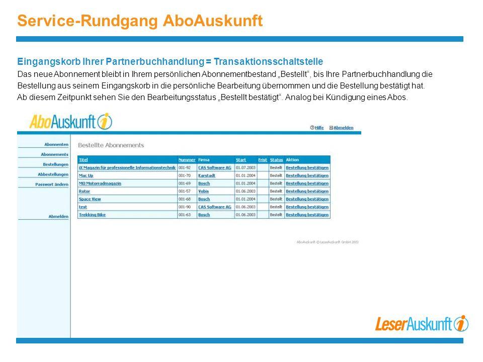 Service-Rundgang AboAuskunft Notierung von Abonnements Sie haben die Möglichkeit Fremd-Abonnements frei zu notieren, d.h.