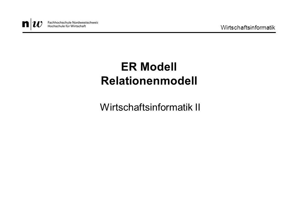 Wirtschaftsinformatik ER Modell Relationenmodell Wirtschaftsinformatik II