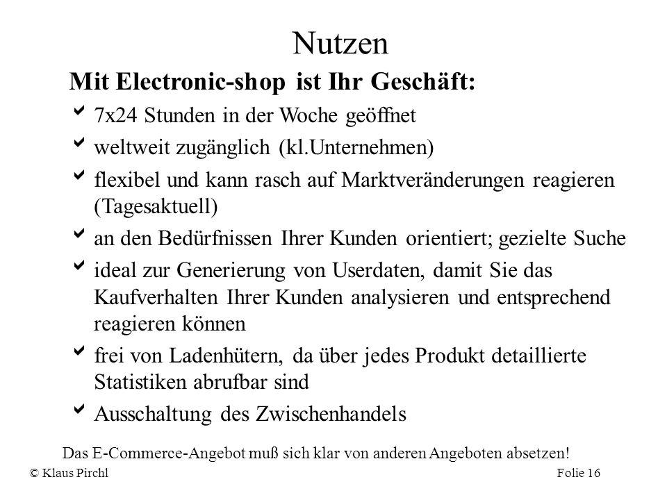 Nutzen Mit Electronic-shop ist Ihr Geschäft: 7x24 Stunden in der Woche geöffnet weltweit zugänglich (kl.Unternehmen) flexibel und kann rasch auf Markt