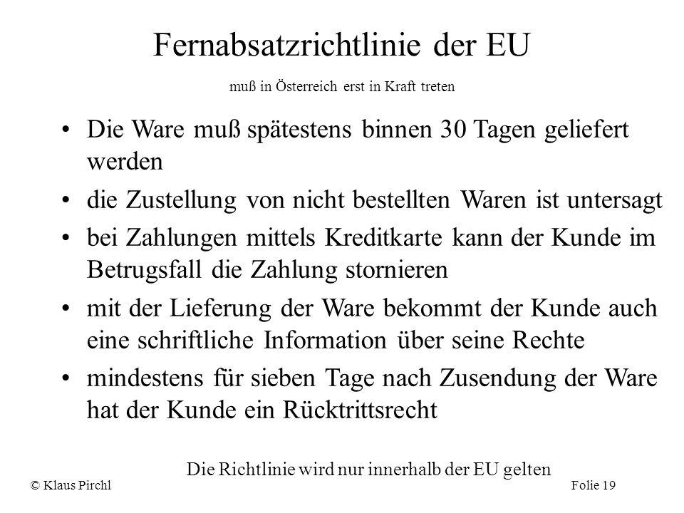 Fernabsatzrichtlinie der EU muß in Österreich erst in Kraft treten Die Ware muß spätestens binnen 30 Tagen geliefert werden die Zustellung von nicht b