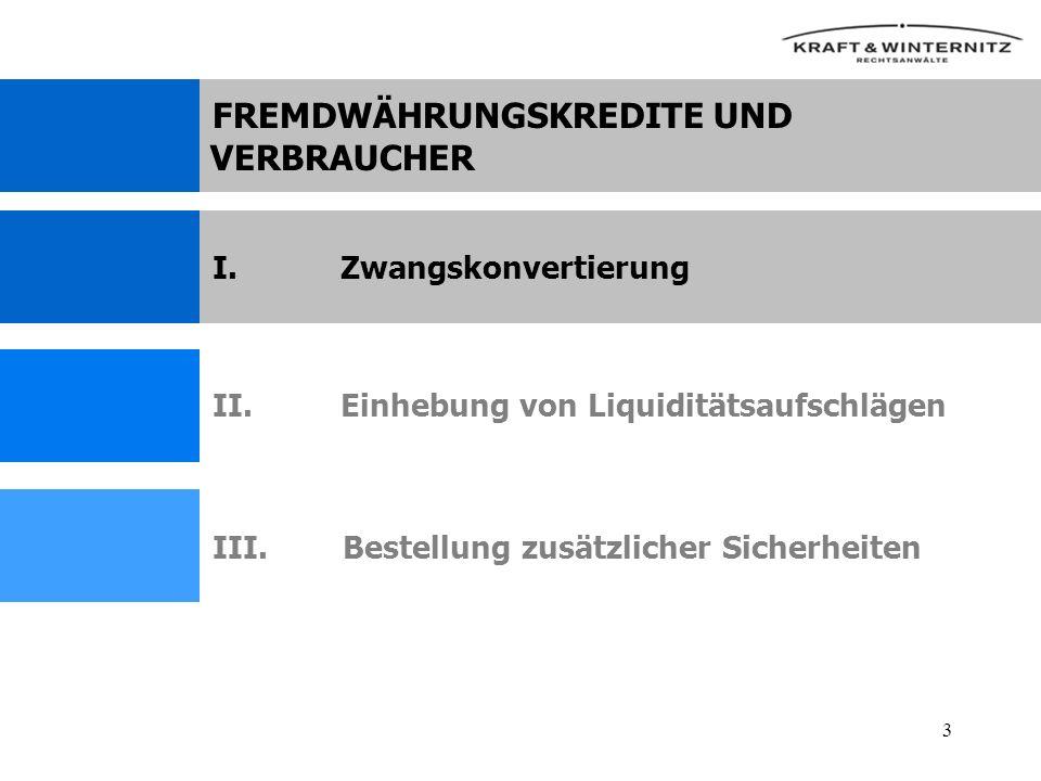 14 Liquiditätsaufschlag Nach § 33 BWG zu prüfen: Welche Gesamtbelastung hat der Kunde durch den Liquiditätsaufschlag zu tragen hat Ist dem Kunden der erhöhte Schuldendienst wirtschaftlich zumutbar