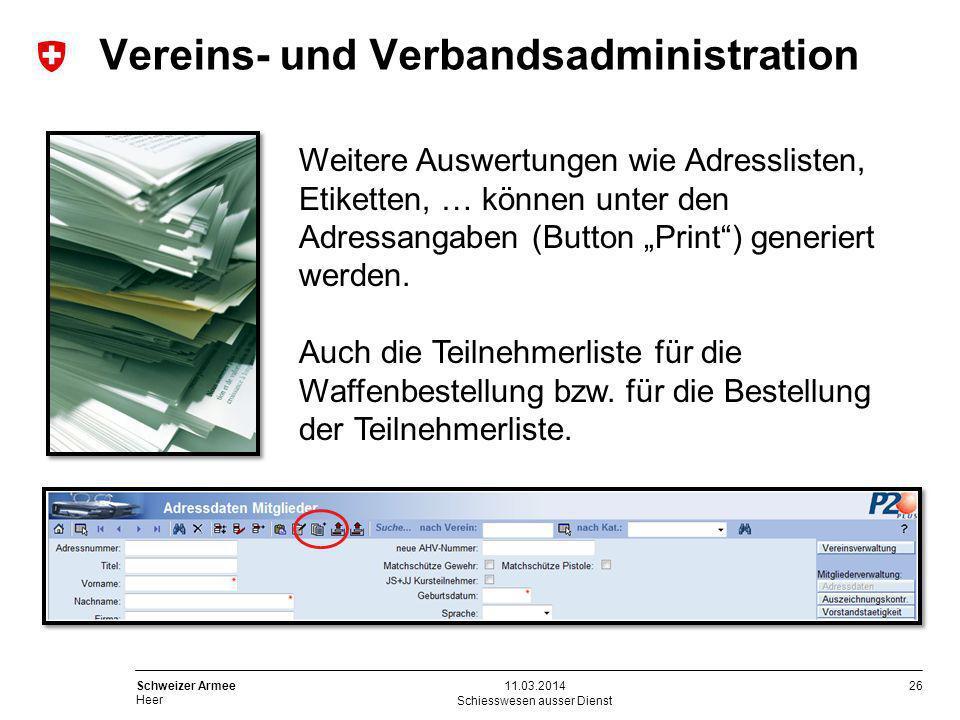 26 Schweizer Armee Heer Schiesswesen ausser Dienst 11.03.2014 Weitere Auswertungen wie Adresslisten, Etiketten, … können unter den Adressangaben (Butt