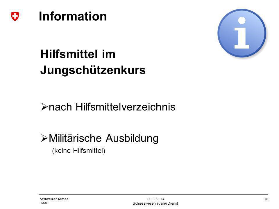 38 Schweizer Armee Heer Information Schiesswesen ausser Dienst 11.03.2014 Hilfsmittel im Jungschützenkurs nach Hilfsmittelverzeichnis Militärische Aus