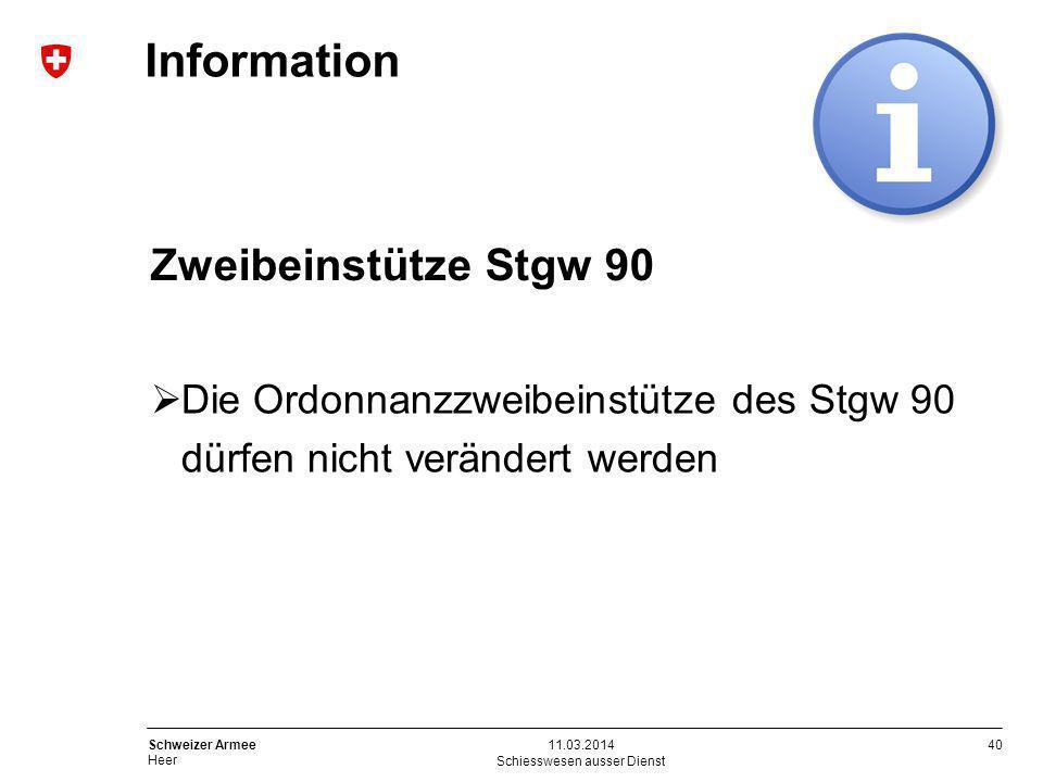 40 Schweizer Armee Heer Information Schiesswesen ausser Dienst 11.03.2014 Zweibeinstütze Stgw 90 Die Ordonnanzzweibeinstütze des Stgw 90 dürfen nicht