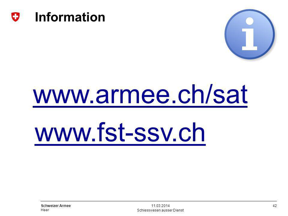 42 Schweizer Armee Heer Information Schiesswesen ausser Dienst 11.03.2014 www.armee.ch/sat www.fst-ssv.ch