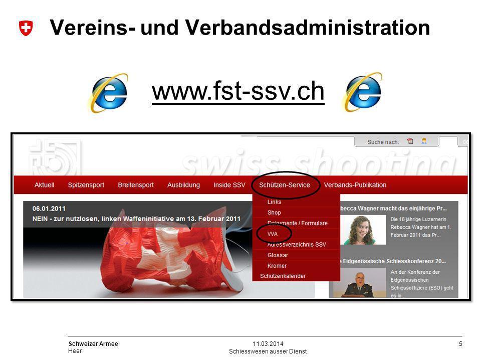 5 Schweizer Armee Heer Schiesswesen ausser Dienst 11.03.2014 www.fst-ssv.ch Vereins- und Verbandsadministration