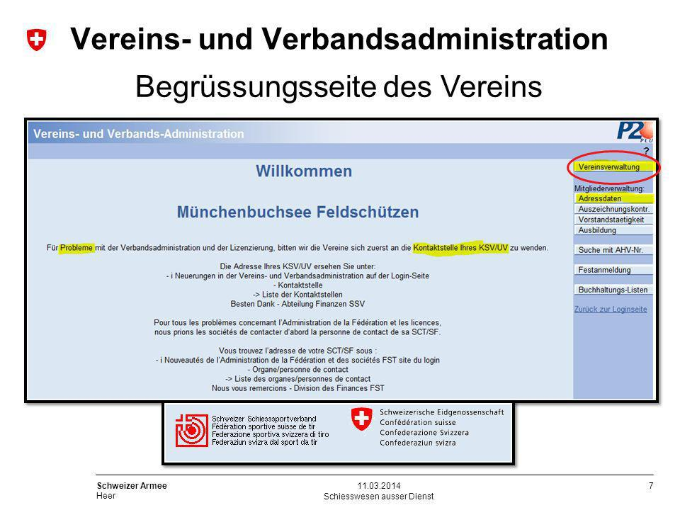 7 Schweizer Armee Heer Schiesswesen ausser Dienst 11.03.2014 Begrüssungsseite des Vereins Vereins- und Verbandsadministration