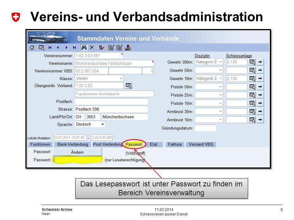 8 Schweizer Armee Heer Schiesswesen ausser Dienst 11.03.2014 Das Lesepasswort ist unter Passwort zu finden im Bereich Vereinsverwaltung Vereins- und V