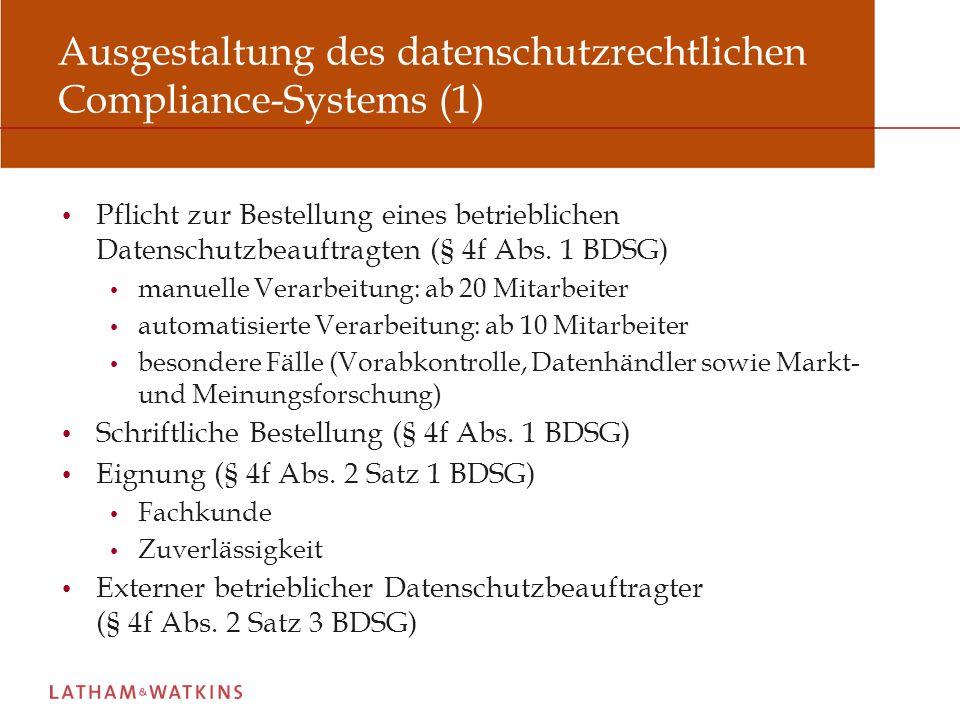 Ausgestaltung des datenschutzrechtlichen Compliance-Systems (2) Strafrechtliche Verantwortlichkeit Entsprechende Anwendung des BGH-Urteils vom 17.