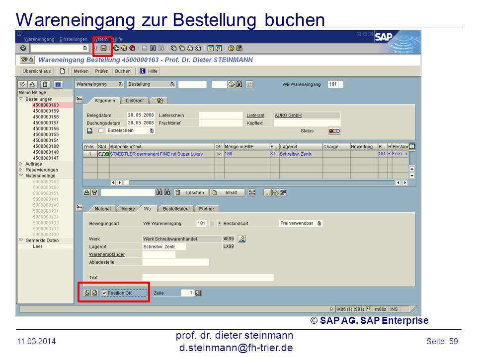 Wareneingang zur Bestellung buchen 11.03.2014 prof. dr. dieter steinmann d.steinmann@fh-trier.de Seite: 59 © SAP AG, SAP Enterprise