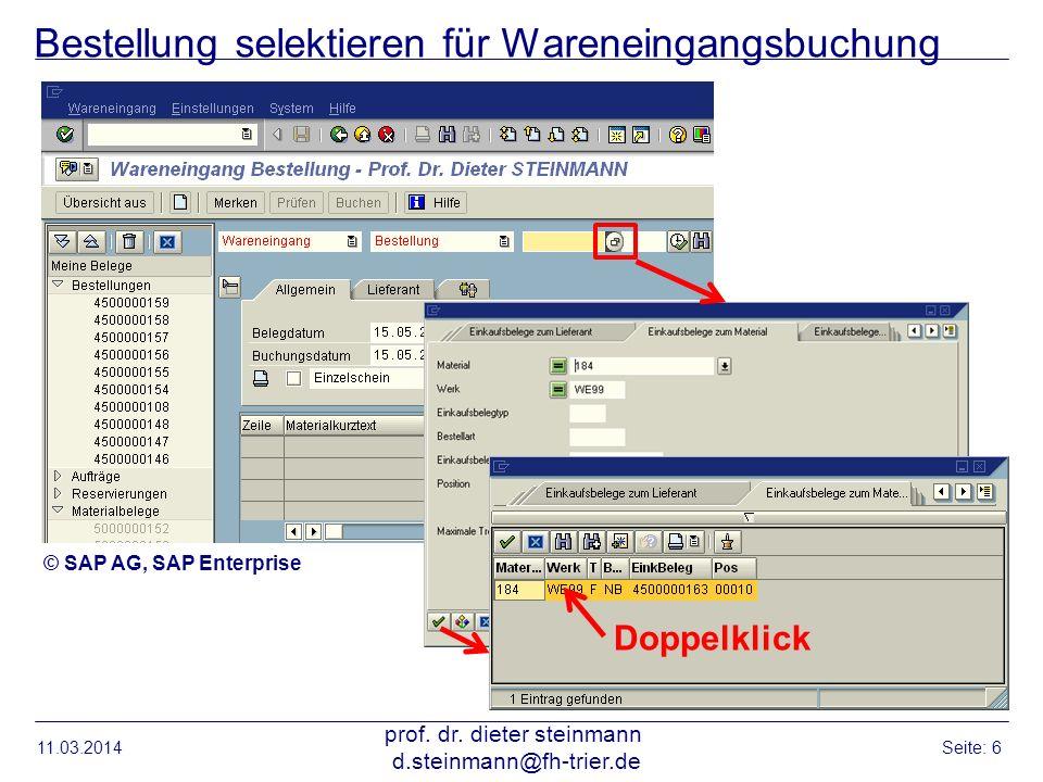 Bestellung selektieren für Wareneingangsbuchung 11.03.2014 prof. dr. dieter steinmann d.steinmann@fh-trier.de Seite: 6 Doppelklick © SAP AG, SAP Enter