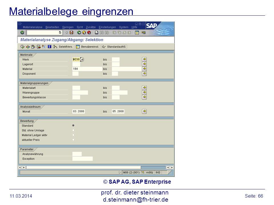 Materialbelege eingrenzen 11.03.2014 prof. dr. dieter steinmann d.steinmann@fh-trier.de Seite: 66 © SAP AG, SAP Enterprise
