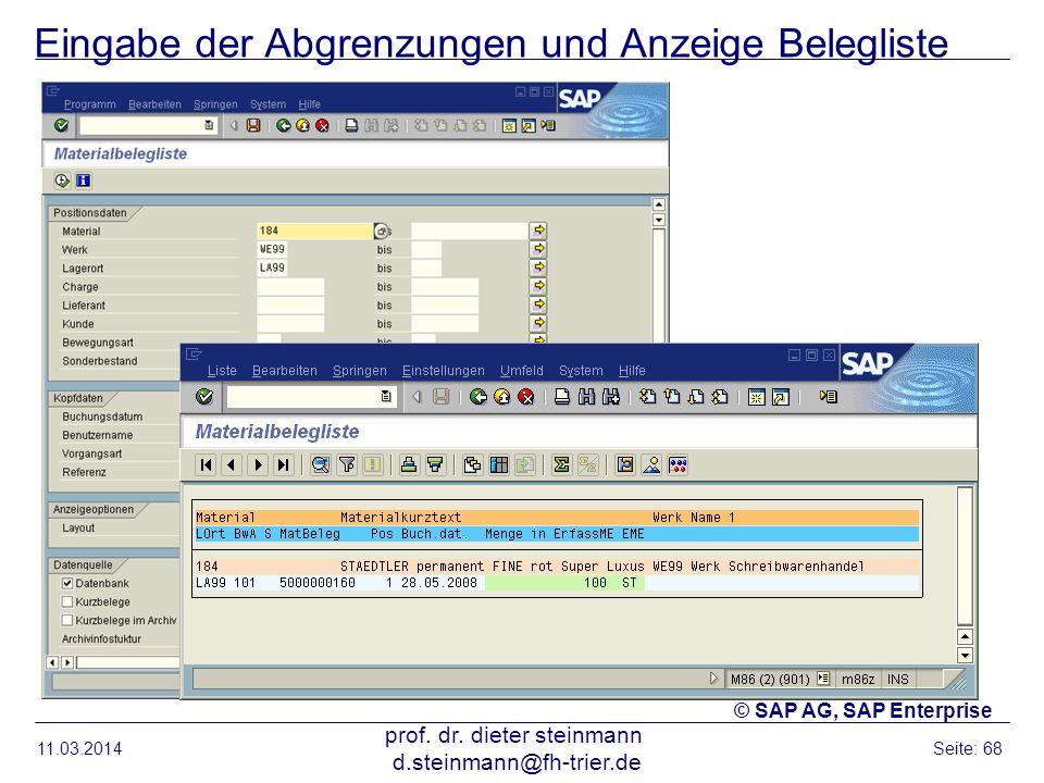 Eingabe der Abgrenzungen und Anzeige Belegliste 11.03.2014 prof. dr. dieter steinmann d.steinmann@fh-trier.de Seite: 68 © SAP AG, SAP Enterprise