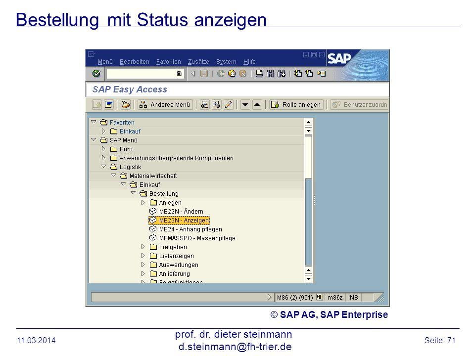 Bestellung mit Status anzeigen 11.03.2014 prof. dr. dieter steinmann d.steinmann@fh-trier.de Seite: 71 © SAP AG, SAP Enterprise